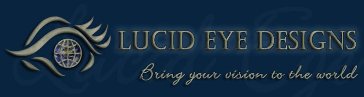 Lucid Eye Designs :: Bring Your Vision to the World :: Affordable web site solutions